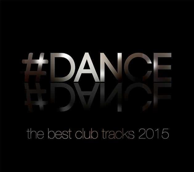 Dance - The Best Club Tracks 2015