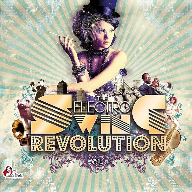 The Electro Swing Revolution 6
