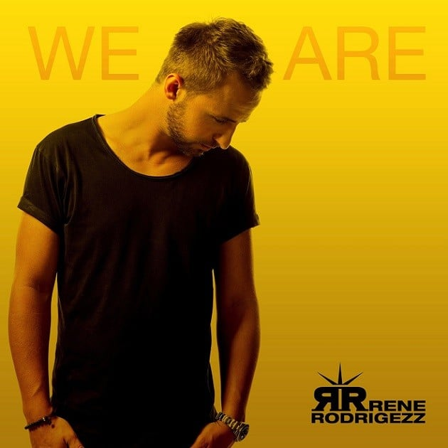 Rene Rodrigezz - We Are