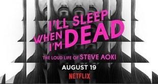 I'll Sleep When I'm Dead - the loud life of Steve Aoki Dokumentation