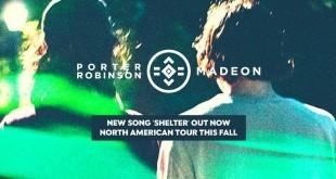 Porter Robinson & Madeon - Shelter