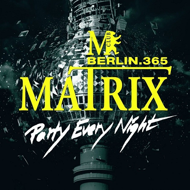 Matrix Club Berlin - Party Every Night