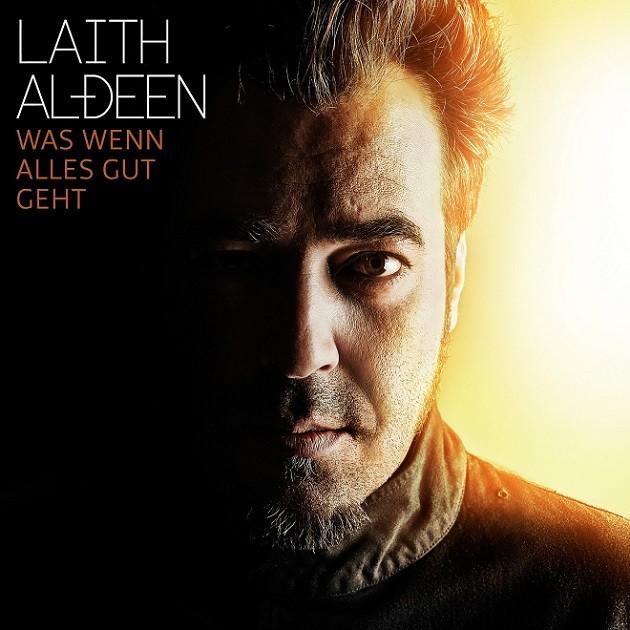 Laith Al-Deen - Was wenn alles gut geht