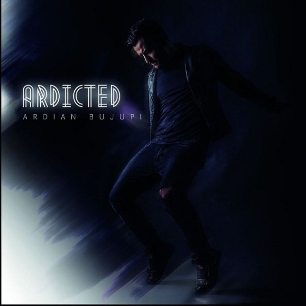 Ardian Bujupi - Ardicted