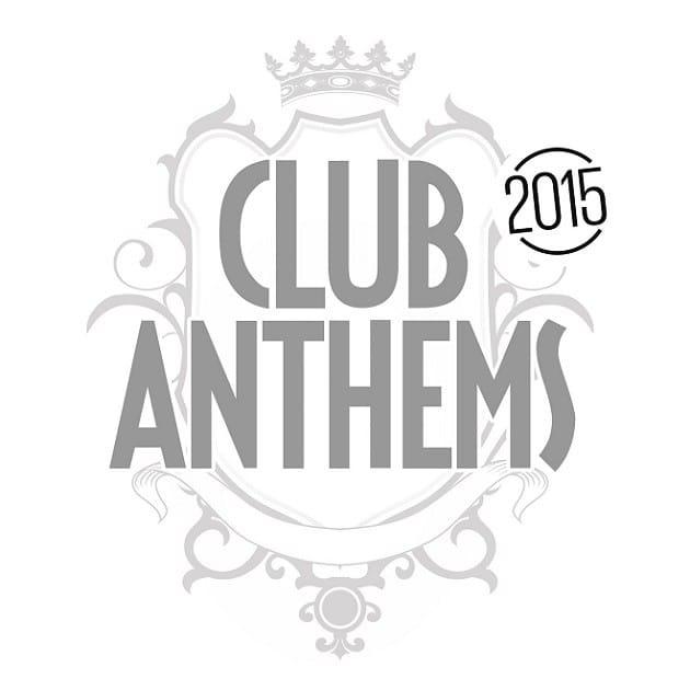 Club Anthems 2015