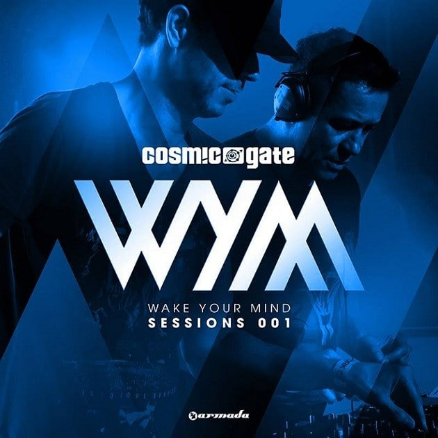 Cosmic Gate - Wake Your Mind Sessions 001