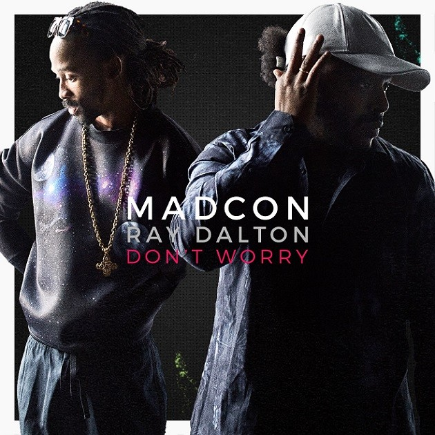 Madcon feat. Ray Dalton - Dont Worry