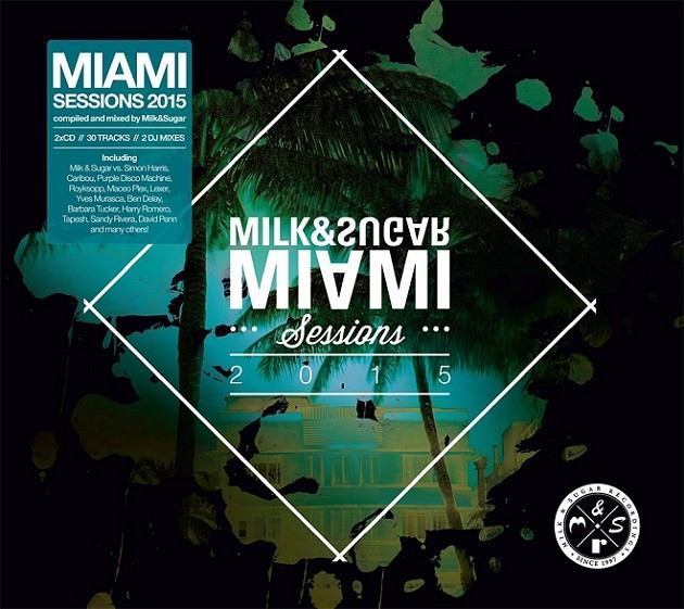 Milk & Sugar Miami Sessions 2015