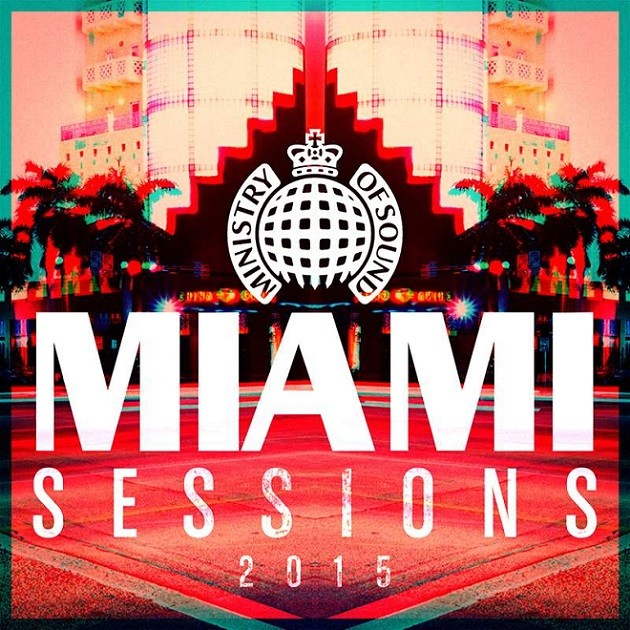Ministry of Sound Miami Sessions 2015