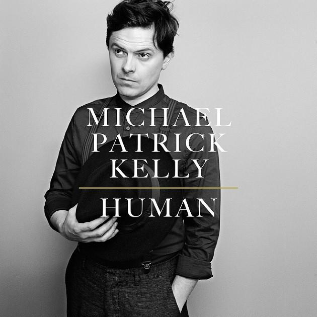 Michael Patrick Kelly - Human