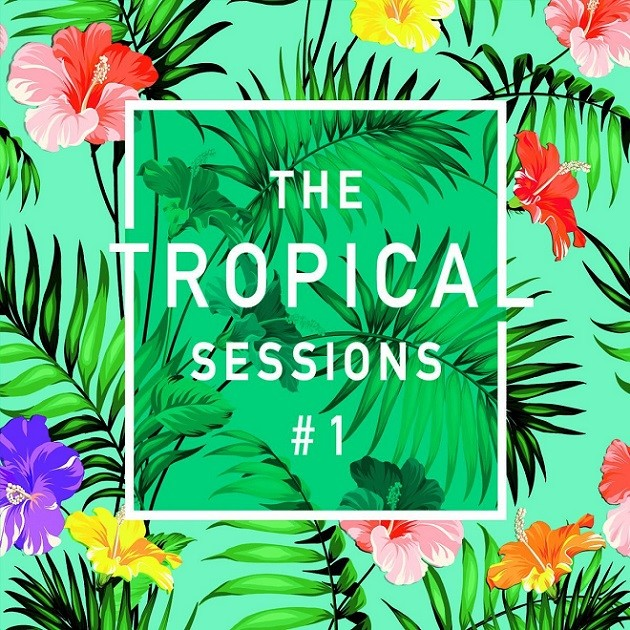 The Tropical Sessions 1