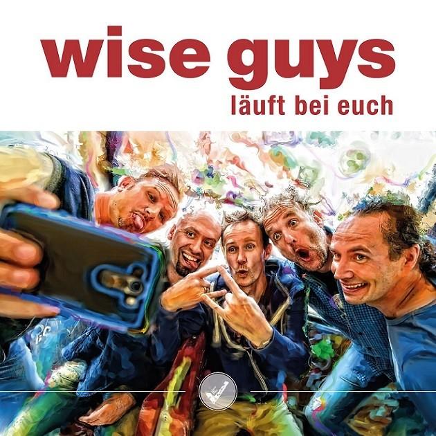 Wise Guys - Läuft bei Euch