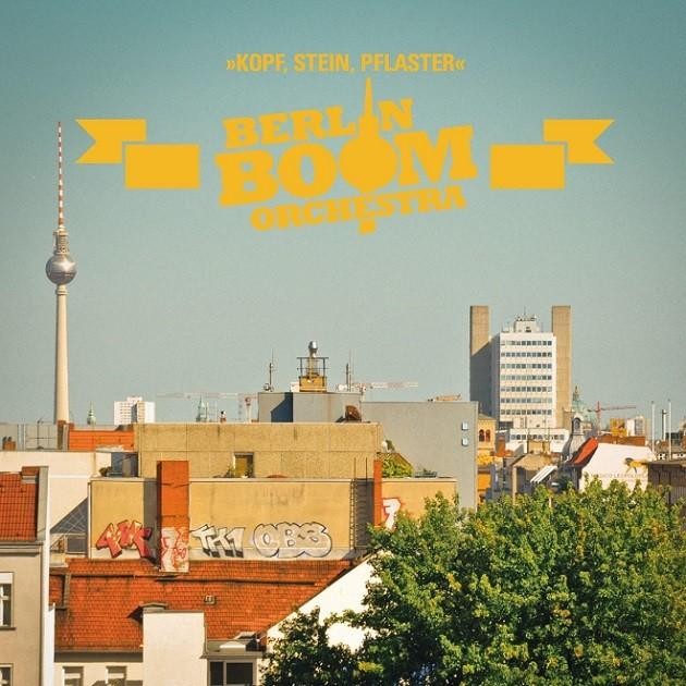 Berlin Boom Orchestra - Kopf Stein Pflaster