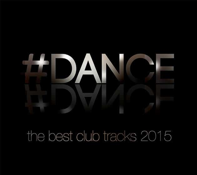 Dance - The Best Club Tracks 2015