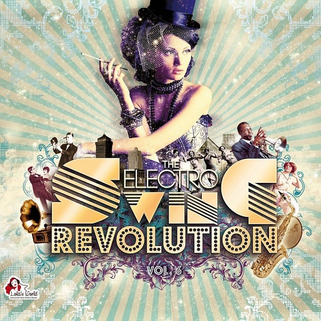 The Electro Swing Revolution 6