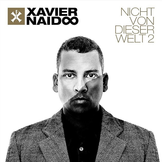 Xavier Naidoo - Nicht Von Dieser Welt 2
