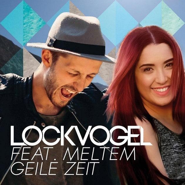 Lockvogel feat. Meltem - Geile Zeit