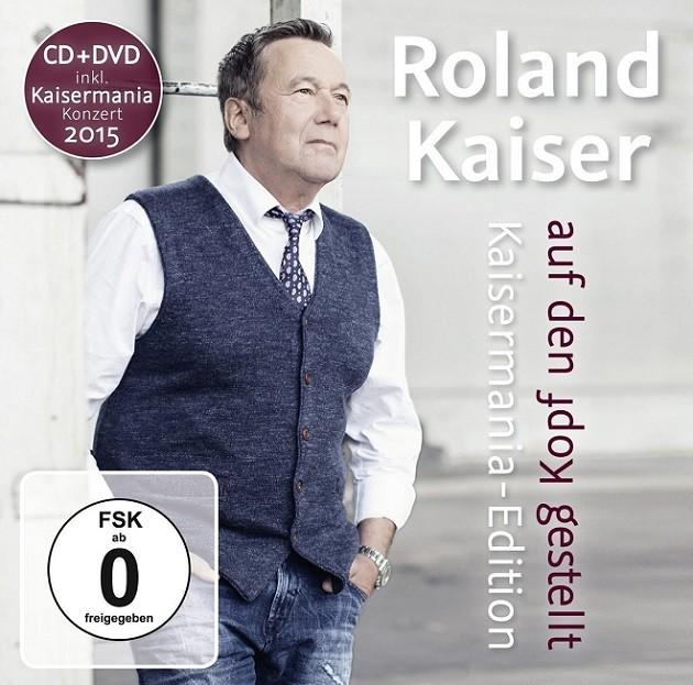 Roland Kaiser - Auf Den Kopf Gestellt (Die Kaisermania Edition)