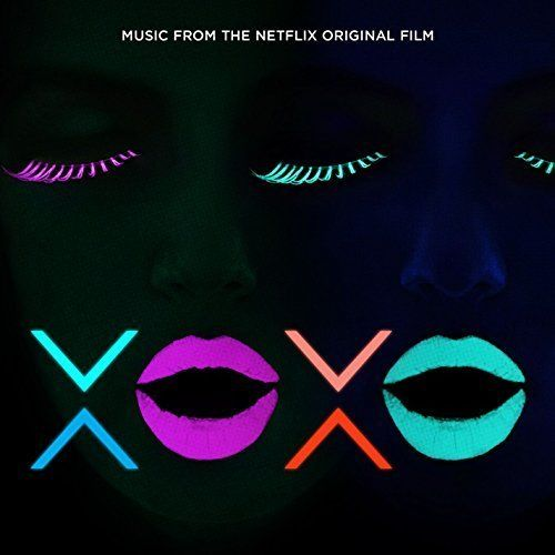 XOXO - Music From The Netflix Original Film Soundtrack